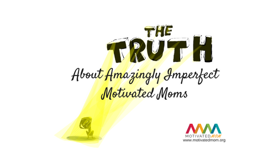 The-Truth-About-Amazingly-Imperfect-Motivated-Moms-pic