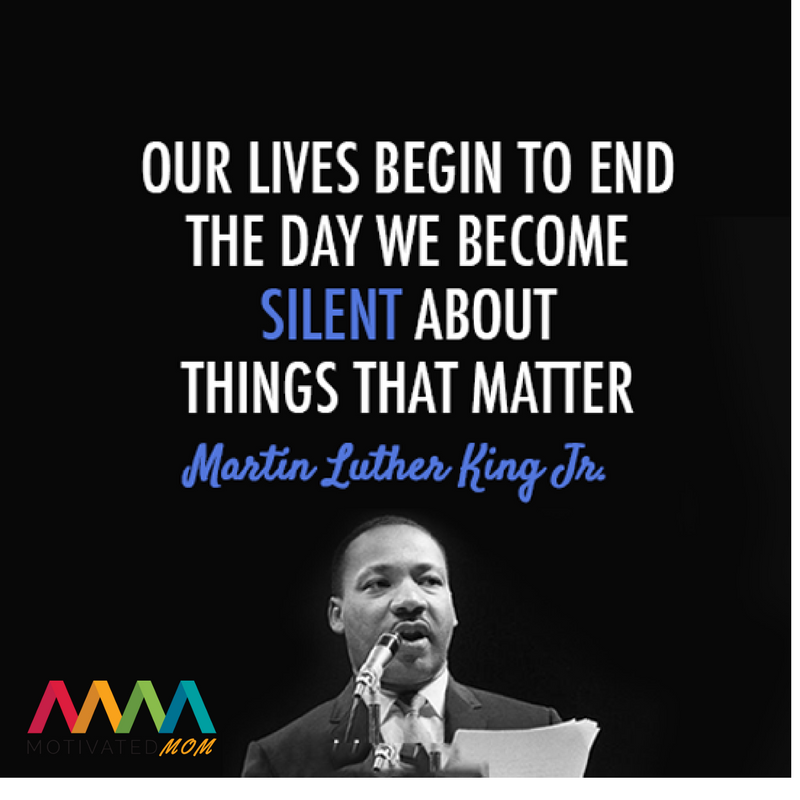 our-lives-begin-to-end-the-day-we-become-silent-about-things-that-matter-martin-luther-king-jr-picutre