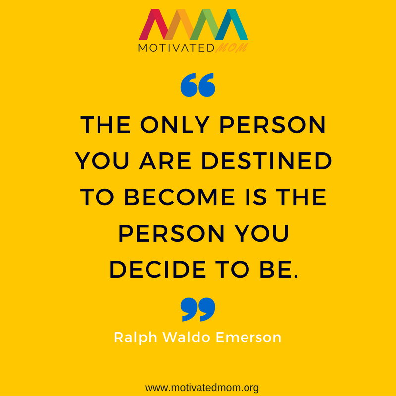 the-only-person-you-are-destined-to-become-is-the-person-you-decide-to-be