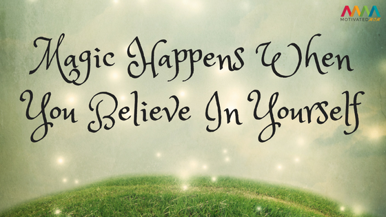 magic-happens-when-you-believe-in-yourself