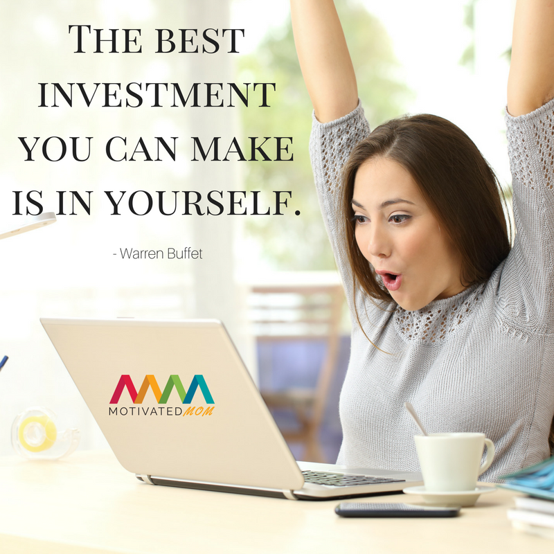 The best investment you can make is in yourself.