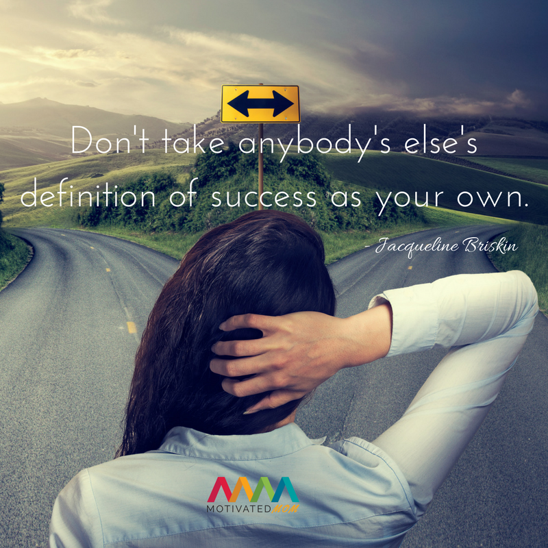 don't-take-anybodys-elses-definition-of-success-as-your-own