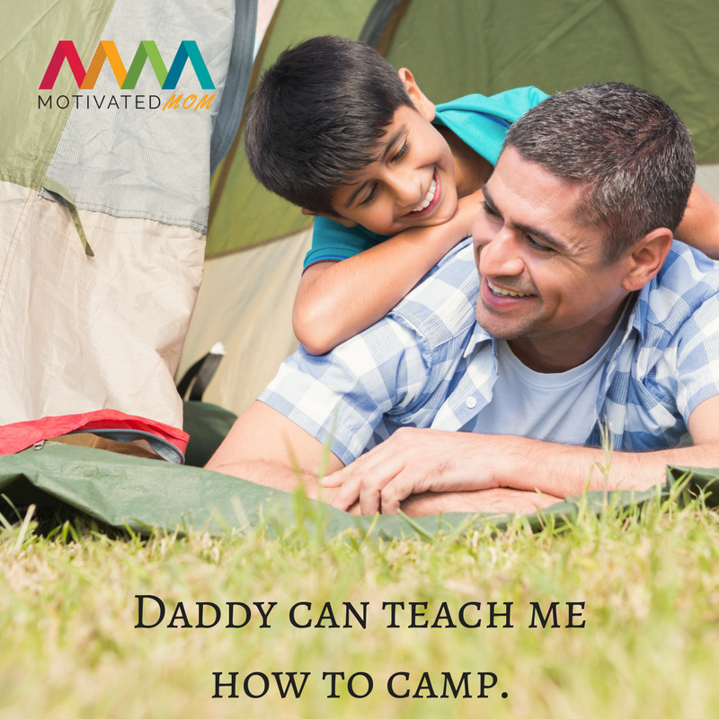 Daddy can tach me how to camp