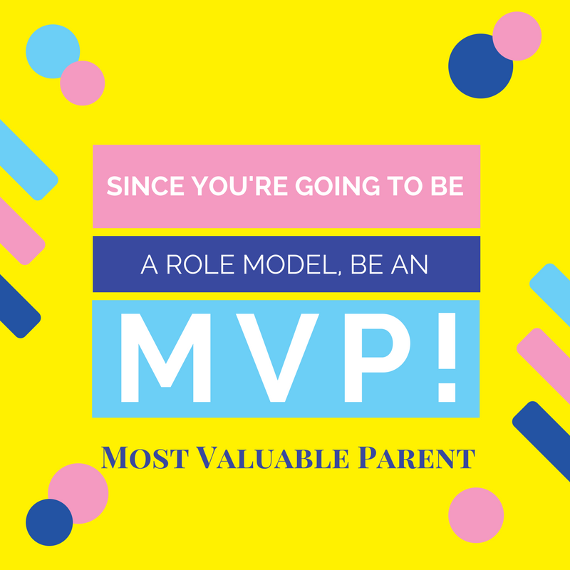 if-you-are-going-to-be-an-mvp-be-an-mvp-most-valuable-parent