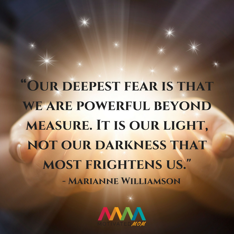 Our Deepest Fear Quote By Marianne Williamson Motivated Mom
