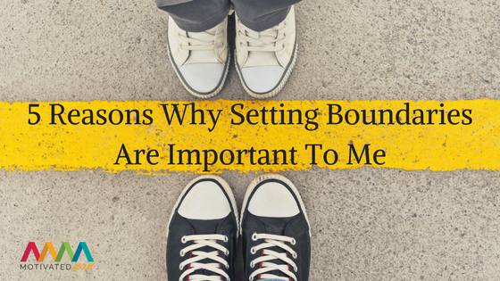 5-reasons-why-setting-boundaries-are-important-to-me